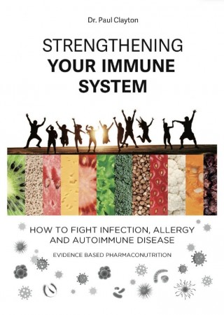 Strengthening your Immune System - Dr. Paul Clayton